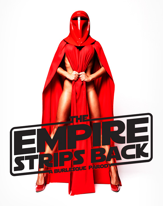 The Empire Strips Back - A Burlesque Parody - Californian Tour 2018